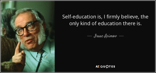 quote-self-education-is-i-firmly-believe-the-only-kind-of-education-there-is-isaac-asimov-1-16-85